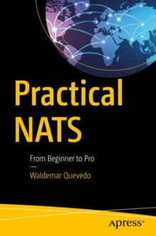 Practical NATS : From Beginner to Pro, Paperback / softback Book