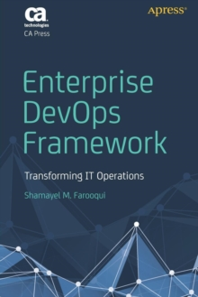 Enterprise DevOps Framework : Transforming IT Operations, Paperback / softback Book