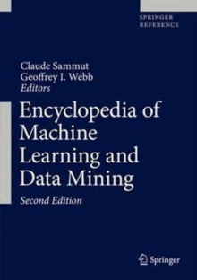 Encyclopedia of Machine Learning and Data Mining, Hardback Book