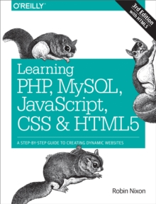 Learning PHP, MySQL, JavaScript, CSS & HTML5 : A Step-by-Step Guide to Creating Dynamic Websites