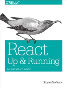 React: Up & Running : Building Web Applications, Paperback Book