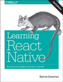 Learning React Native, 2e, Paperback / softback Book