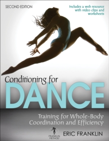 Conditioning for Dance : Training for Whole-Body Coordination and Efficiency