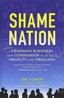 Shame Nation : Choosing Kindness and Compassion in an Age of Cruelty and Trolling, Paperback / softback Book