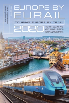 Europe by Eurail 2020 : Touring Europe by Train, Paperback / softback Book