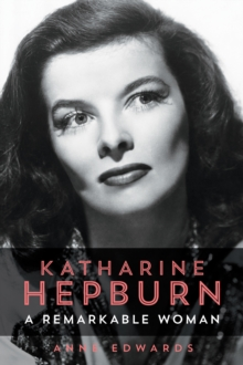 Katharine Hepburn : A Remarkable Woman, Paperback / softback Book