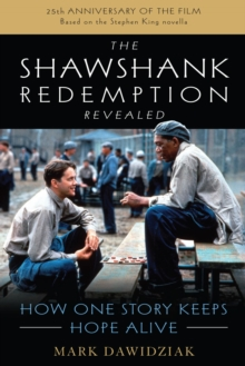 The Shawshank Redemption Revealed : How One Story Keeps Hope Alive