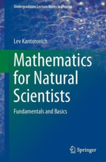 Mathematics for Natural Scientists : Fundamentals and Basics, Paperback / softback Book