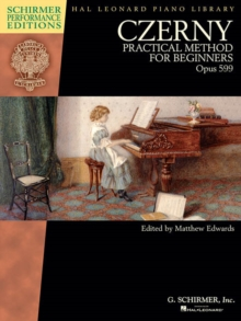 Czerny : Practical Method For Beginners, Op. 599 (Schirmer Performance Editions), Paperback / softback Book
