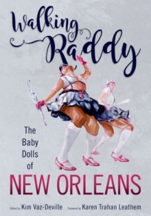Walking Raddy : The Baby Dolls of New Orleans, Paperback / softback Book