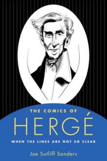 The Comics of Herge : When the Lines Are Not So Clear, Paperback / softback Book