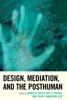 Design, Mediation, and the Posthuman, Paperback / softback Book