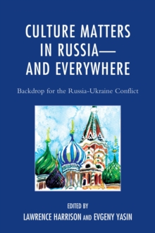 Culture Matters in Russia-and Everywhere : Backdrop for the Russia-Ukraine Conflict, Paperback / softback Book