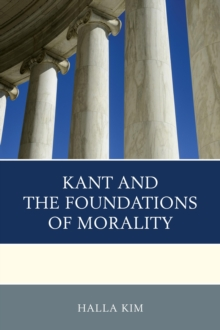 Kant and the Foundations of Morality, Paperback / softback Book