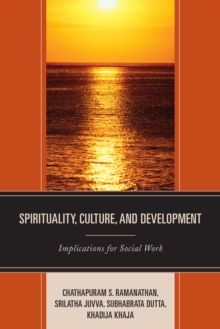 Spirituality, Culture, and Development : Implications for Social Work, Hardback Book
