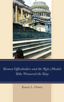 Women Officeholders and the Role Models Who Pioneered the Way, Hardback Book