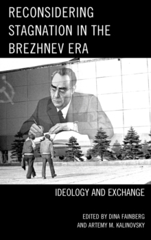 Reconsidering Stagnation in the Brezhnev Era : Ideology and Exchange, Hardback Book