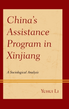 China's Assistance Program in Xinjiang : A Sociological Analysis, Hardback Book