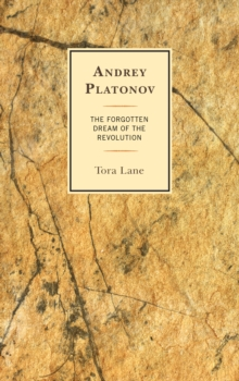 Andrey Platonov : The Forgotten Dream of the Revolution, Hardback Book