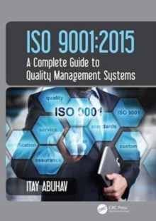 ISO 9001 : 2015 - A Complete Guide to Quality Management Systems, Hardback Book