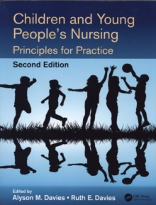 Children and Young People's Nursing : Principles for Practice, Second Edition, Paperback / softback Book
