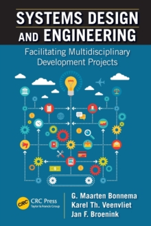 Systems Design and Engineering : Facilitating Multidisciplinary Development Projects, Paperback / softback Book