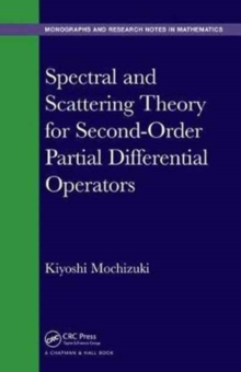 Spectral and Scattering Theory for Second Order Partial Differential Operators, Hardback Book