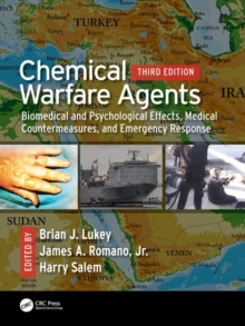 Chemical Warfare Agents : Biomedical and Psychological Effects, Medical Countermeasures, and  Emergency Response, Hardback Book
