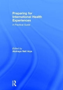 Preparing for International Health Experiences : A Practical Guide, Hardback Book