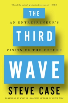 The Third Wave : An Entrepreneur's Vision of the Future, Paperback Book
