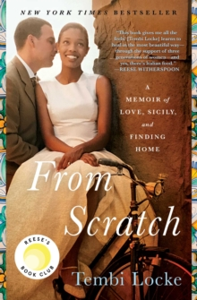 From Scratch : A Memoir of Love, Sicily, and Finding Home, EPUB eBook