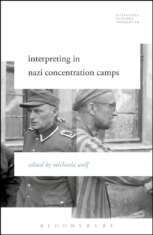 Interpreting in Nazi Concentration Camps, Paperback / softback Book