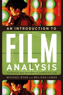 An Introduction to Film Analysis : Technique and Meaning in Narrative Film, Paperback / softback Book