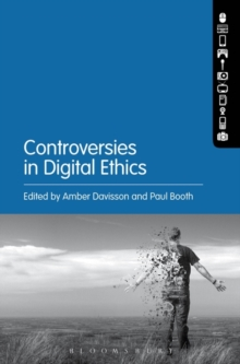 Controversies in Digital Ethics, Paperback / softback Book