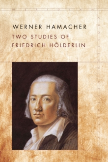 Two Studies of Friedrich Hoelderlin, Hardback Book