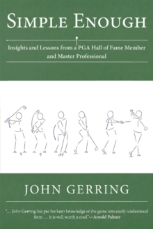 Simple Enough : Insights and Lessons from a Pga Hall of Fame Member and Master Professional, EPUB eBook
