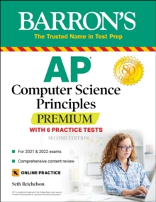 AP Computer Science Principles Premium with 6 Practice Tests : With 6 Practice Tests