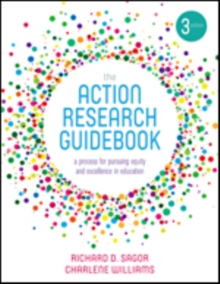 The Action Research Guidebook : A Process for Pursuing Equity and Excellence in Education, Paperback / softback Book
