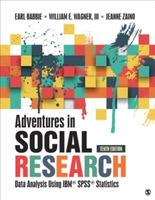 Adventures in Social Research : Data Analysis Using IBM SPSS Statistics
