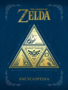 The Legend Of Zelda Encyclopedia, Hardback Book