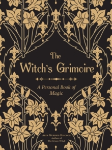 Grimoire : A Personal-& Magical-Record of Spells, Rituals, & Divinations