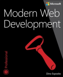 Modern Web Development : Understanding domains, technologies, and user experience, Paperback / softback Book