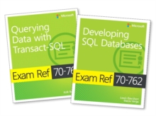 MCSA SQL Server 2016 Database Development Exam Ref 2-pack: Exam Refs 70-761 and 70-762, Undefined Book