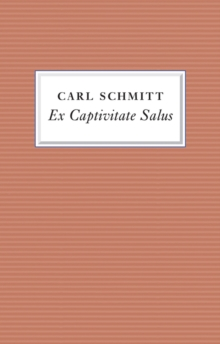 Ex Captivitate Salus : Experiences, 1945 - 47, Paperback / softback Book