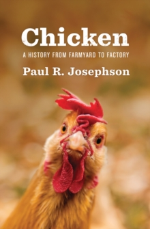 Chicken : A History from Farmyard to Factory, Hardback Book