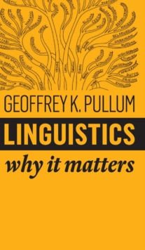 Linguistics : Why It Matters, Hardback Book