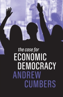 The Case for Economic Democracy, Paperback / softback Book