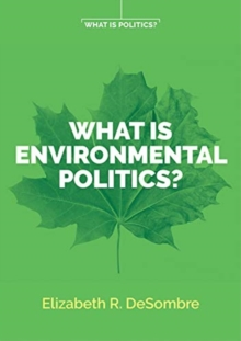 What is Environmental Politics?, Paperback / softback Book