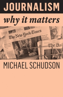 Journalism : Why It Matters, Paperback / softback Book