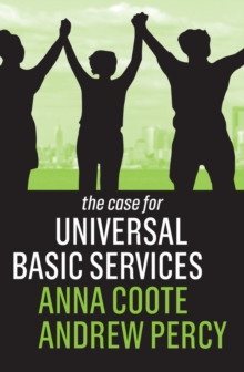 The Case for Universal Basic Services, Paperback / softback Book